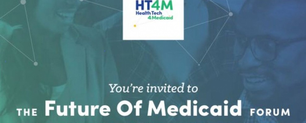 The Future of Medicaid Starts Now - 10 Top Insights from the HT4M Innovation Forum