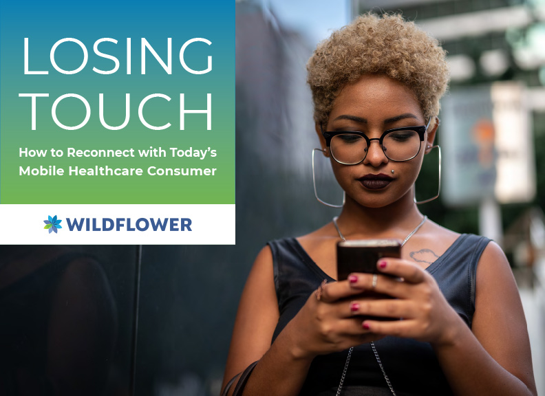 Losing Touch: How to Reconnect with Today's Mobile Healthcare Consumer